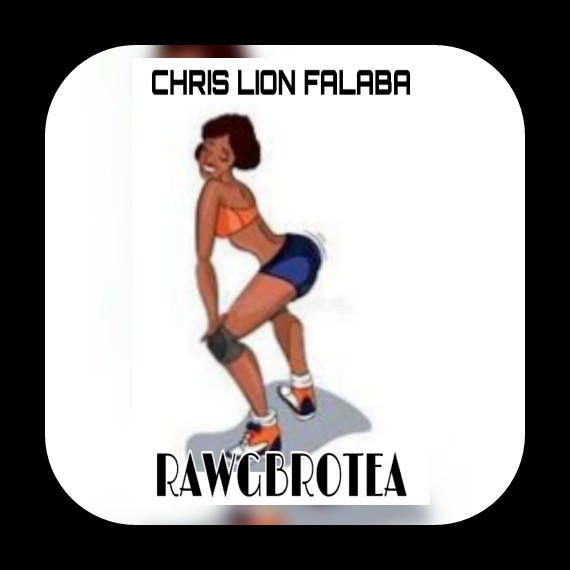 [Music] : Chris Lion Falaba - RAWGBROTEA ft M6six X DJ Sharley  ||DJ PIKOLO MIX PROMO 237.