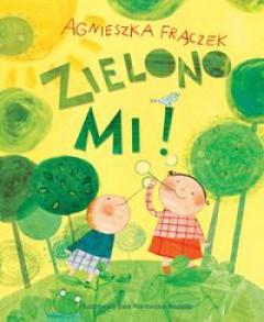 Dziecio Mamia Zielono Mi Agnieszka Frączek