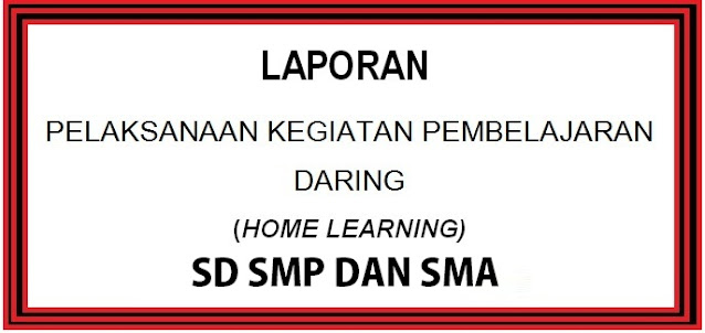 Laporan Pembelajaran Daring Online Kelas SD SMP Dan SMA