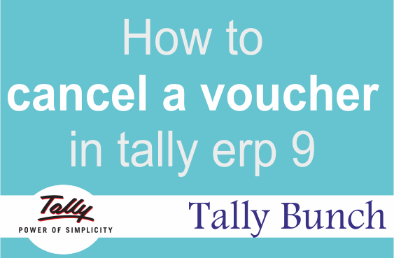 How to cancel a voucher in tally erp 9