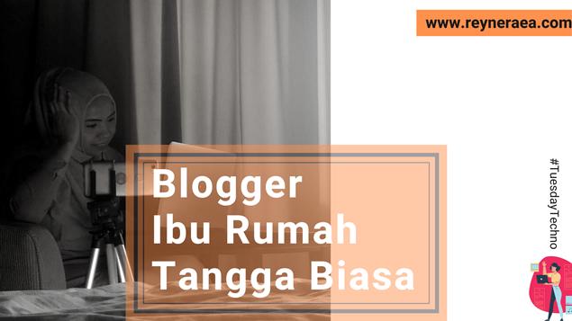 Blogger Ibu Rumah Tangga Biasa