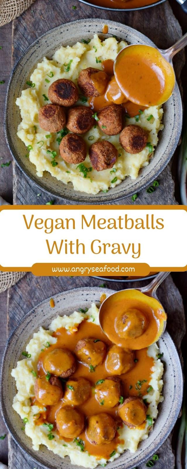 Vegan Meatballs With Gravy