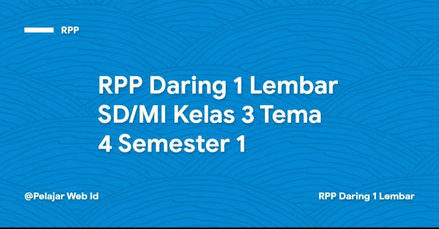 Download RPP Daring 1 Lembar SD/MI Kelas 3 Tema 4 Semester 1