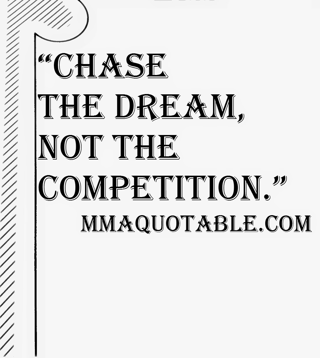 "Competition Quotes Inspirational: Motivational Quotes With Pictures (many MMA & UFC): ""Chase"