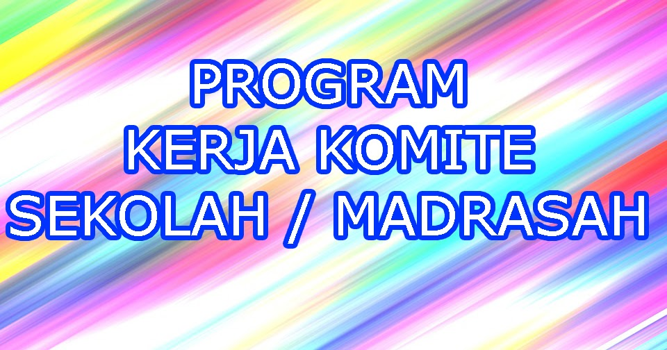 Program Kerja Komite Sekolah Madrasah Home