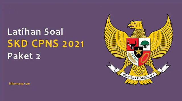 Latihan Soal SKD CPNS 2021 Pdf Paket 2