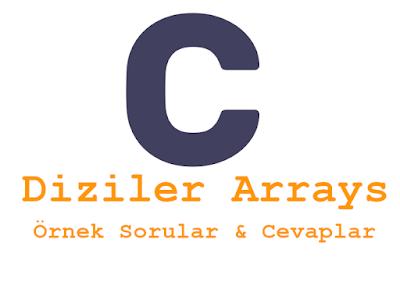 C Dili Diziler Arrays Örnek Sorular