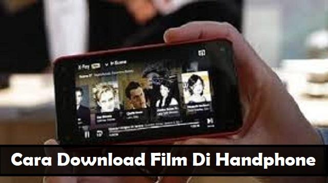 Cara Download Film di Handphone