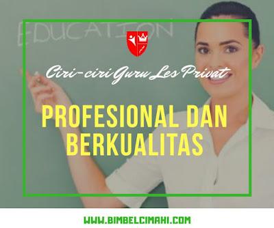 Ciri-Ciri Guru Les Privat Profesional dan Berkualitas