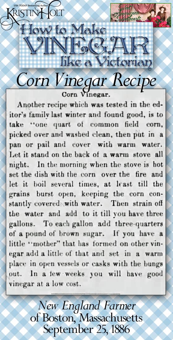 Kristin Holt | How to Make Vinegar Like a Victorian. Corn Vinegar Recipe published in New England Farmer of Boston, Mass. on September 25, 1886.