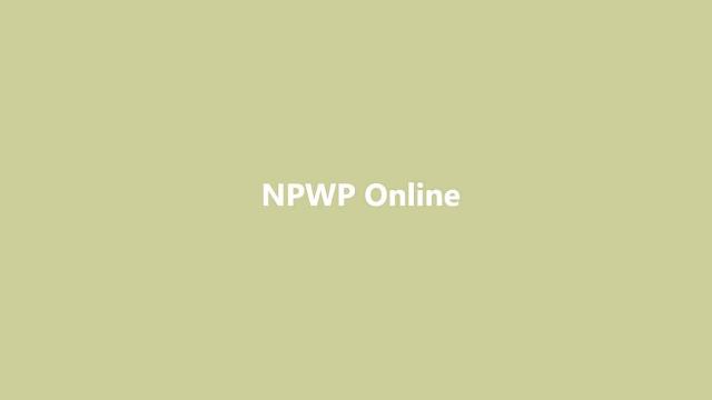 9 Langkah Daftar NPWP Online Terbaru 2019 dengan Sekali Daftar Diterima