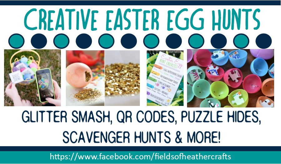 Fields Of Heather Creative Fun Easter Egg Hunt Ideas For Older Kids