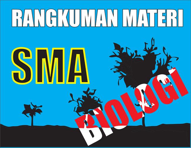 Rangkuman Materi Biologi SMA Kelas XII Semester 1/2 Lengkap