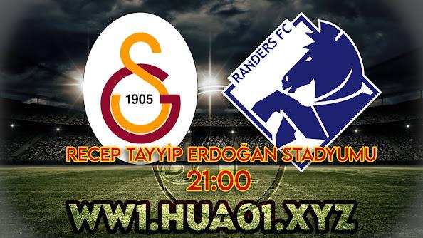 Galatasaray – Randers maçını canlı izle