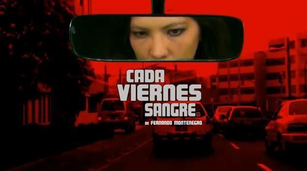 Observando Cine Peruano: Cada Viernes Sangre
