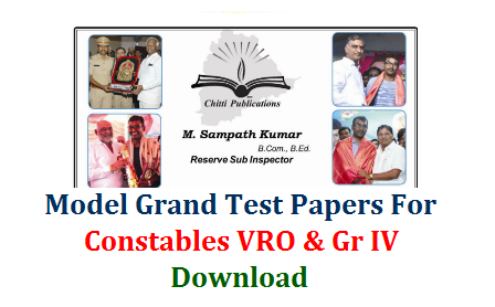 Model grand Test Papers for Constable VRO Group IV and Panchayat Secretaries  Grand Test Model Papers for Police Constables Recruitment Examination to held on 30th September.  Question Papers prepared by Mr Sampath Kumar, Sub Inspector of Police who is working hard for Telangana youngsters to make them Telangana Govt Employees. www.tsteachers.in Salute the eminent personality, Mr Sampath Kumar Garu, B.Sc B.Ed and his Team. SI sir requesting the candidates to send their Phone numbers to 7729000007 through WhatsApp to get Model Papers and Material pdf Files through WhatsApp and also Contact the same number for SI & PC Mains Free Coaching. On behalf of Sampath sir we are sharing these Model Grand Test Papers with u. Be thankful to him and his team constables-vro-panchayat-secretary-model-grand-test-question-papers-download