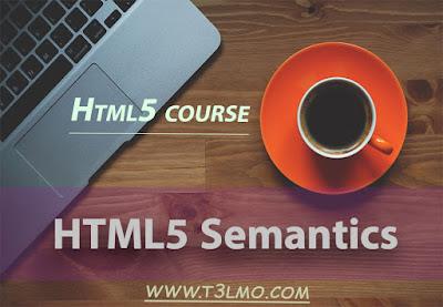 الدرس الثالث وشرح html5 semantics