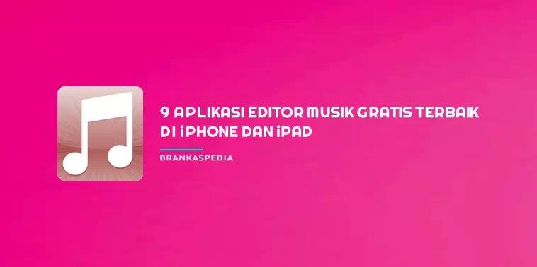 aplikasi editor musik gratis terbaik di iPhone dan iPad
