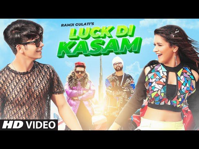Luck Di Kasam Lyrics - Ramji Gulati | Avneet Kaur | Siddharth Nigam