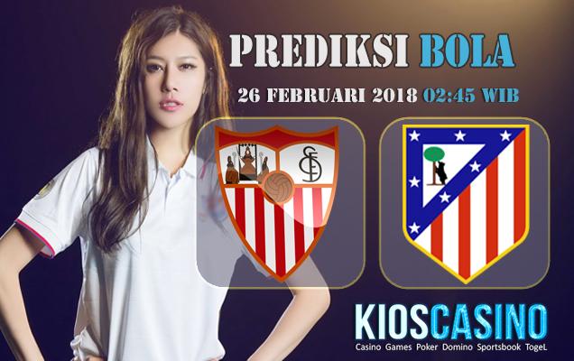 Prediksi Skor Sevilla vs Atl. Madrid 26 Februari 2018