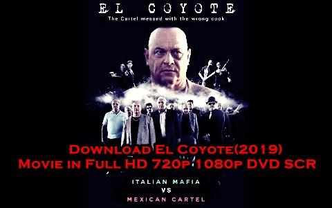 Download El Coyote(2019) Movie in Full HD 720p 1080p DVD SCR