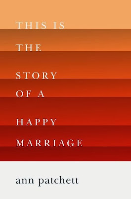 This is the Story of a Happy Marriage by Ann Patchett – Book Cover