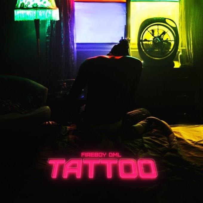 "Fireboy DML – ""Tattoo"""