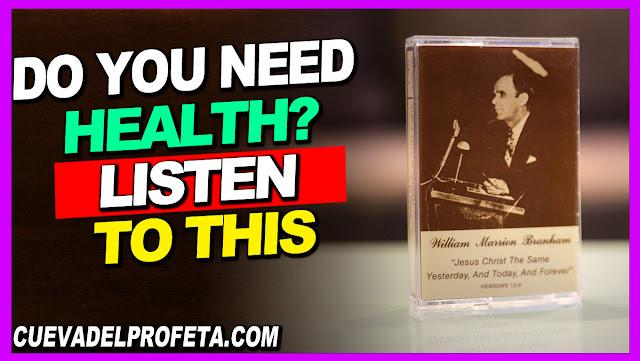 Do You Need Health LISTEN TO THIS - William Marrion Branham en Español