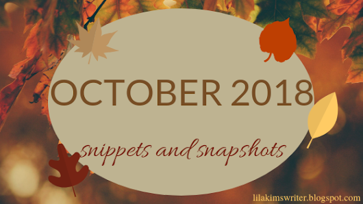 OCTOBER 2018 // snippets and snapshots