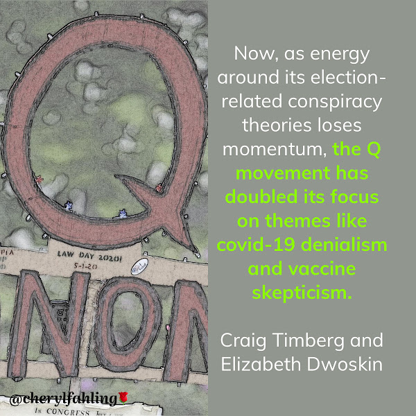 Now, as energy around its election-related conspiracy theories loses momentum, the Q movement has doubled its focus on themes like covid-19 denialism and vaccine skepticism. — Craig Timberg and Elizabeth Dwoskin, The Washington Post