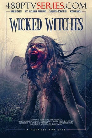 Wicked Witches (2018) 200MB Full Hindi Dubbed Movie Download 480p HDRip Free Watch Online Full Movie Download Worldfree4u 9xmovies
