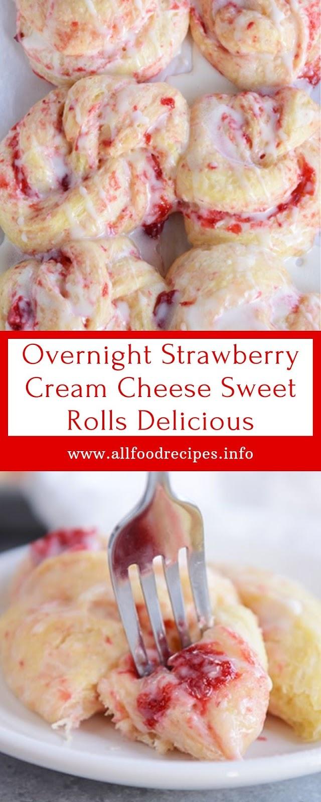 Overnight Strawberry Cream Cheese Sweet Rolls Delicious