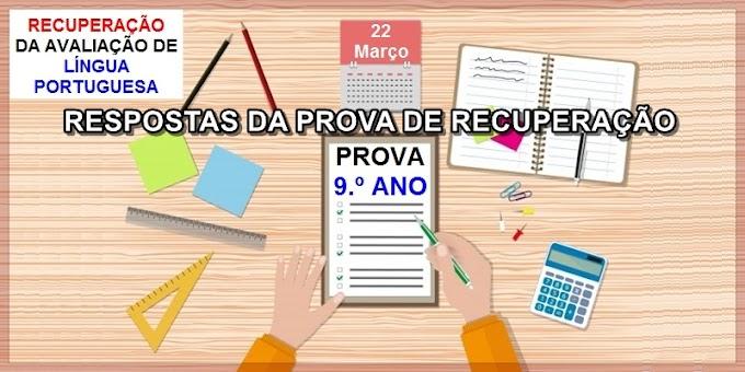 RESPOSTAS DA PROVA DE RECUPERAÇÃO 1.ª nota do 1.º Bimestre - 9.º Ano - Aula 07 - Dia 26/03/21