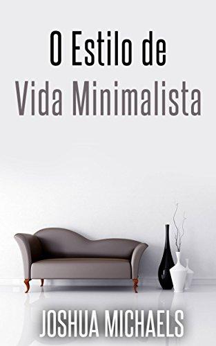 O Estilo De Vida Minimalista Joshua Michaels
