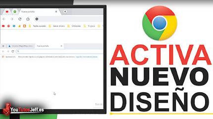 Como Activar el Nuevo Diseño de Google Chrome