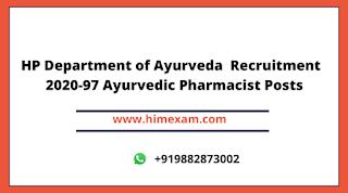 HP Department of Ayurveda  Recruitment  2020-97 Ayurvedic Pharmacist Posts
