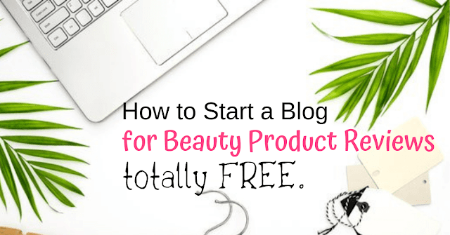 Start a blog free for beauty product reviews