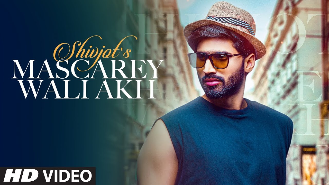 Mascarey Wali Akh Lyrics Shivjot
