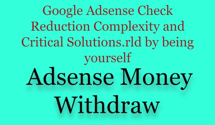 Google Adsense Check Reduction Complexity and Critical Solutions.