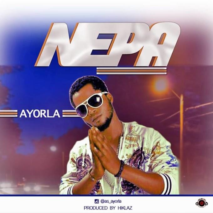 Ayorla – Nepa (Prod. By Hiklaz)