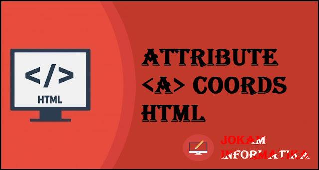 Tagging <a> Coords Attribute Pada Bahasa Pemrograman HTML - JOKAM INFORMATIKA