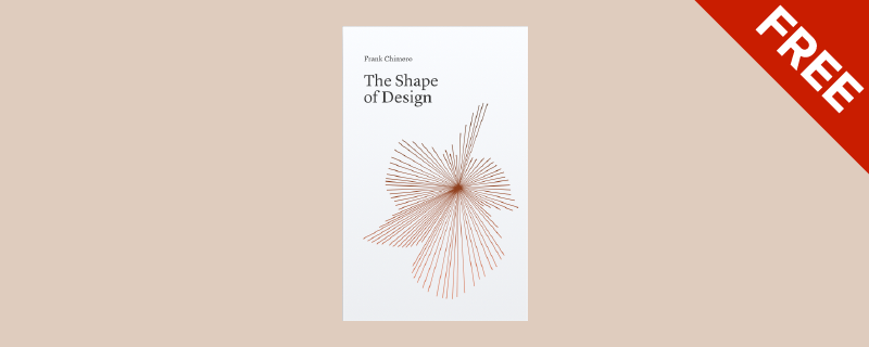 Baca Ebook The Shape of Design by Frank Chimero GRATIS! (English)