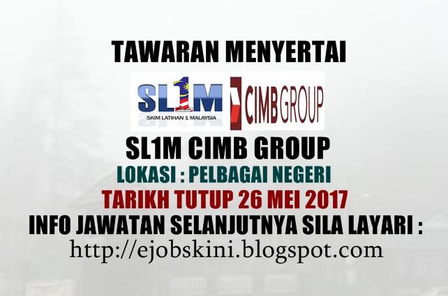 Skim Latihan 1Malaysia (SL1M) di CIMB Group 2017