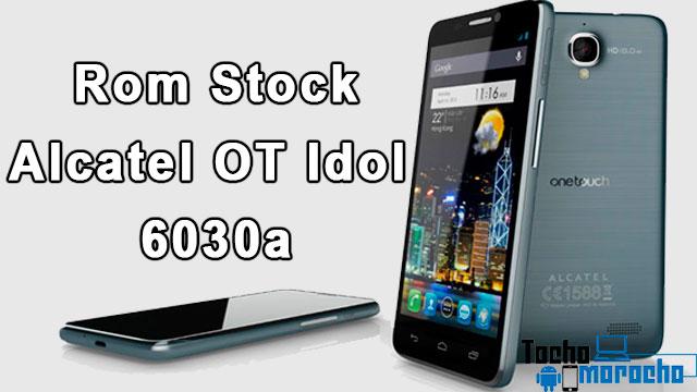 rom stock Alcatel OT Idol 6030a