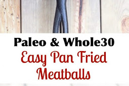 Easy Pan Fried Meatballs {Paleo & Whole30}