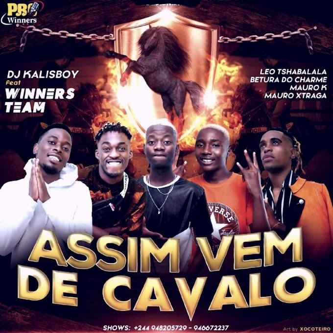 Dj Kalisboy Feat. Team Winners - Assim Vem de Cavalo (Afro House) [Download]