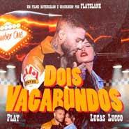 Dois Vagabundos – Flay, Lucas Lucco