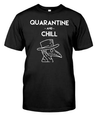 Quarantine and Chill Plague Doctor Virus T SHIRT HOODIE SWEATSHIRT, GET IT HERE