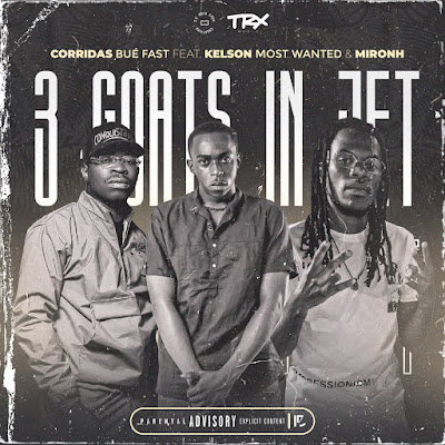 3 Goats In Jet - Corridas Bué Fast Feat. Kelson Most Wanted & MironH
