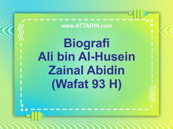 Biografi Ali bin Al-Husein Zainal Abidin (Wafat 93 H)